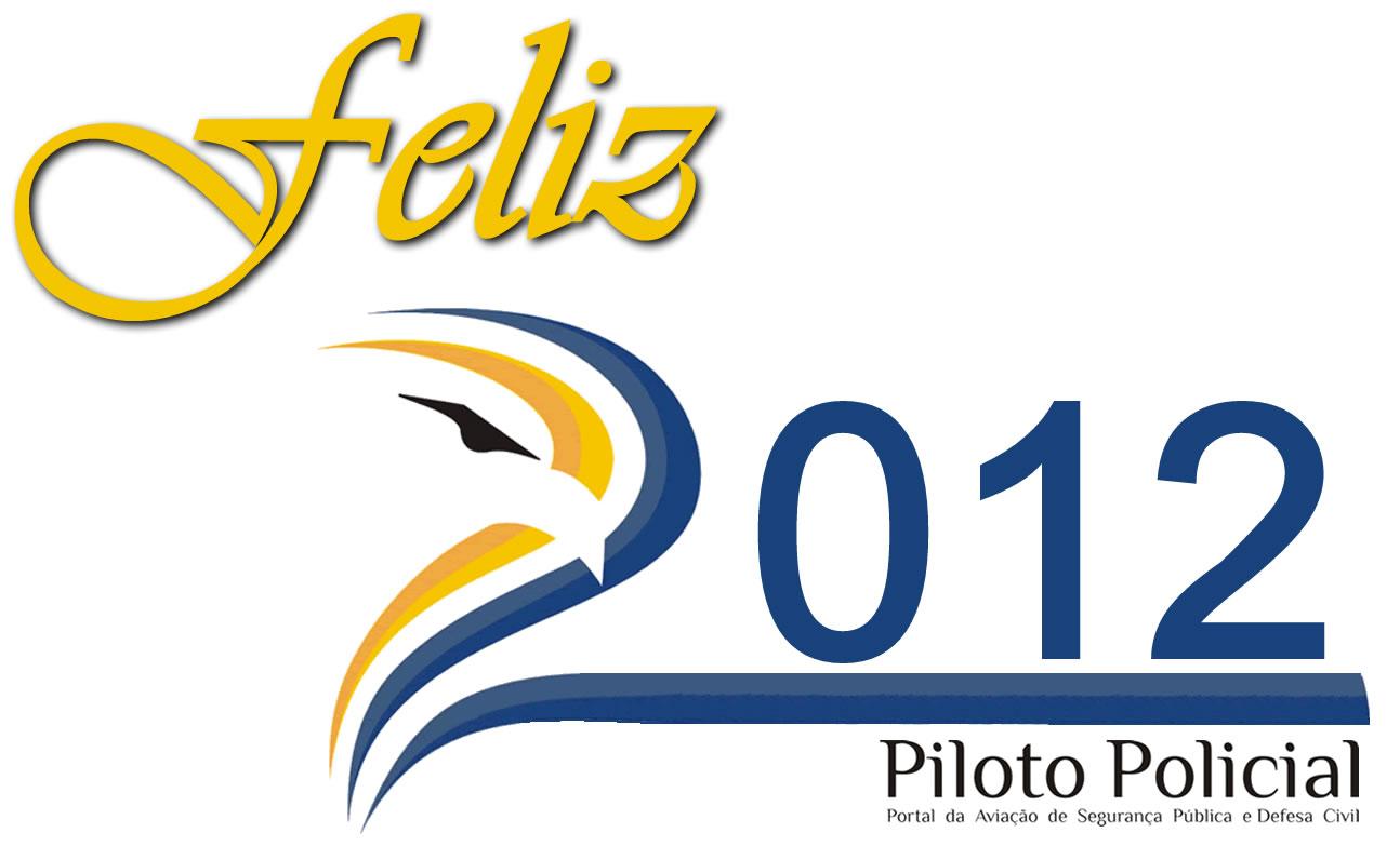 O site Piloto Policial deseja um 2012 maravilhoso.......Excelentes voos a todos.....