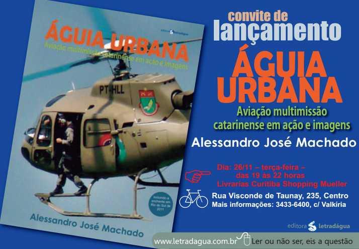 Águia Urbana - Aviação Multimissão em Ação e Imagens